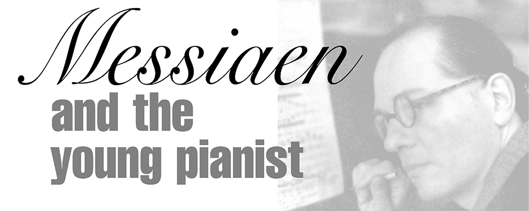 messiaen-and-the-young-pianist